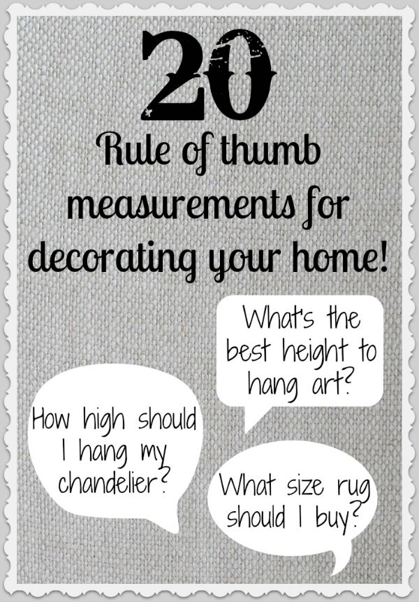 20 Rule Of Thumb Measurements For Decorating Your Home Driven By Decor