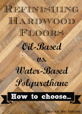 Exceptional Refinishing Hardwood Floors: Water Based Vs. Oil Based Polyurethane |  Driven By Decor