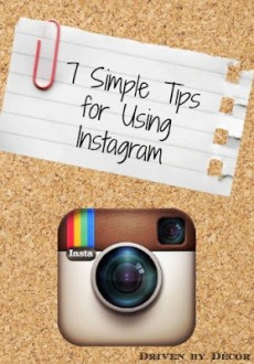 7 Simple Tips for Using Instagram