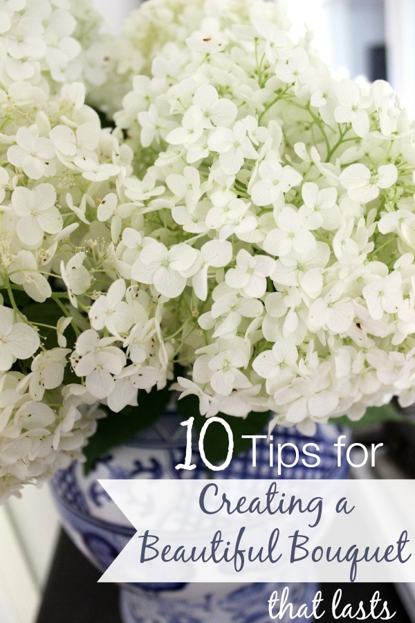 Ten Tips for Creating a Beautiful Bouquet That Lasts | Driven by Decor