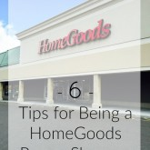 Six tips for being a HomeGoods power shopper! THIS is how to find the good stuff!!