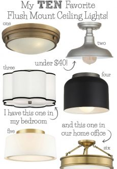 Best Flush Mount Ceiling Lighting – My 10 Faves From Inexpensive to High End!