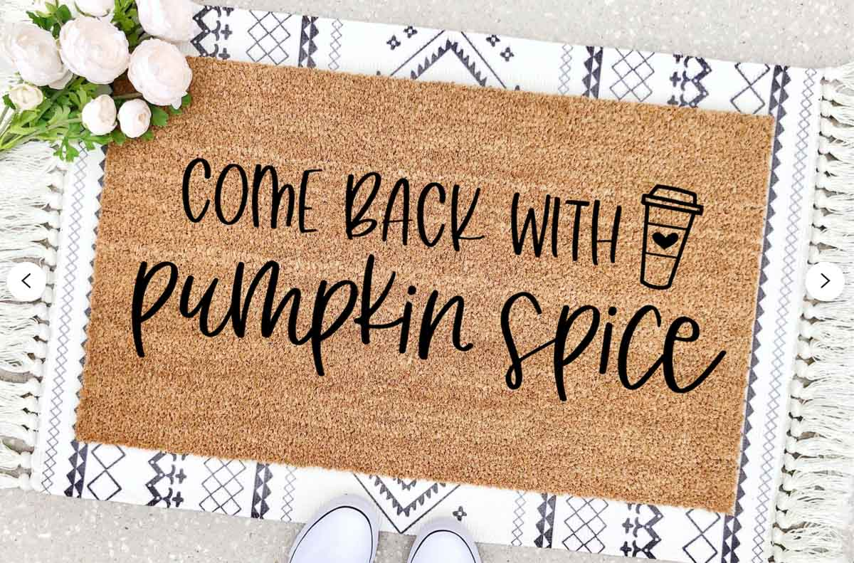 Love this fall doormat with the cutest pumpkin spice saying!